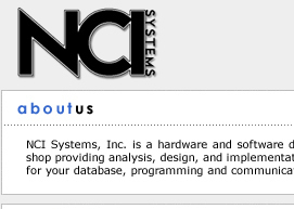 NCI Systems, Inc. is a hardware and software development shop providing analysis, design, and implementation services for your database, programming, telephone and networking communications needs.